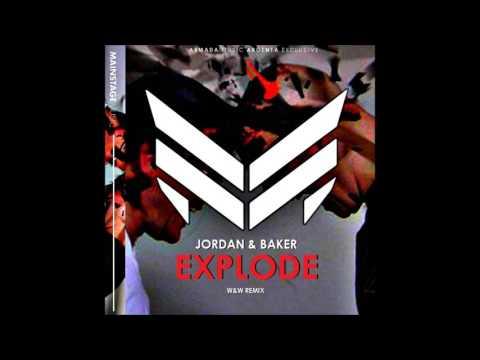 Jordan & Baker - Explode (W&W Remix) [BEST QUALITY]