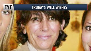 Trump To Ghislaine Maxwell: Wish You Well