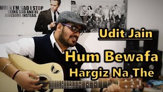 Hum Bewafa Hargiz Na The - Acoustic Cover by Udit