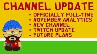 Channel Update Dec 2017 - Analytics, Full-Time, New Channel, Future Plans