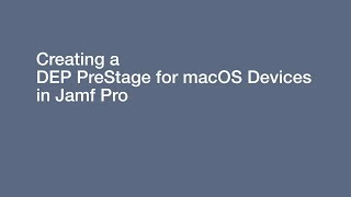 Knowledge Base - Creating a DEP PreStage for macOS Devices in Jamf Pro