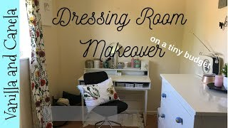DRESSING ROOM MAKEOVER/TRANSFORMATION - ON A TINY BUDGET - VANILLA & CANELA