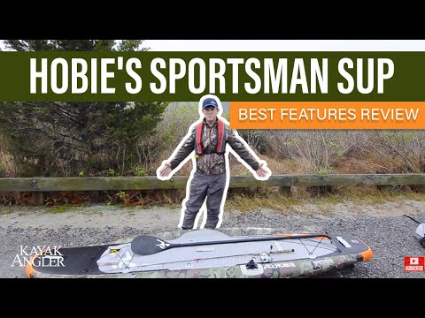 Hobie's Sportsman SUP   Fishing Paddleboard   Features Review & Walk Around