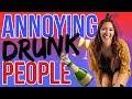 Types of Annoying Drunk People | RaqC
