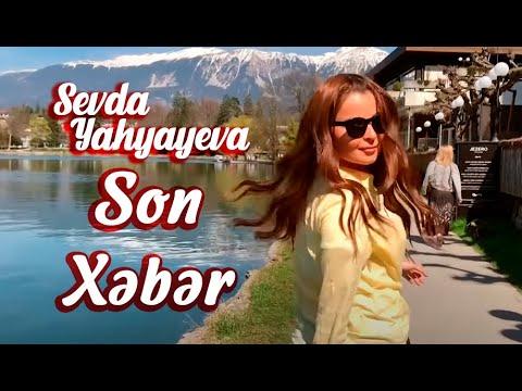 Sevda Yahyayeva - Son Xəbər (2019) Official Music Video