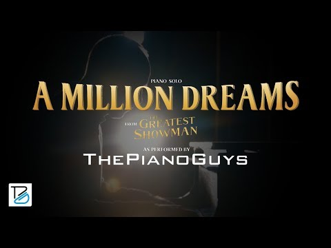A Million Dreams - Piano Solo (from The Greatest Showman) The Piano Guys - วันที่ 14 Jun 2018