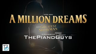 A Million Dreams Piano Solo From The Greatest Showman The Piano Guys