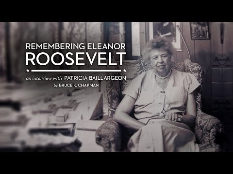 Remembering Eleanor Roosevelt: An Interview with Patricia Baillargeon