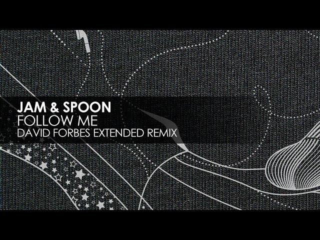 Jam & Spoon - Follow Me (David Forbes Extended Remix) [Teaser]