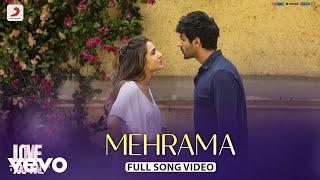 Mehrama - Full Song Video   Love Aaj Kal   Kartik   Sara   Pritam   Darshan Raval