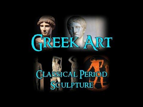 Greek Art - 7 Classical Period: Sculpture