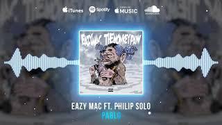 Eazy Mac - Pablo ft. Philip Solo ( Audio)