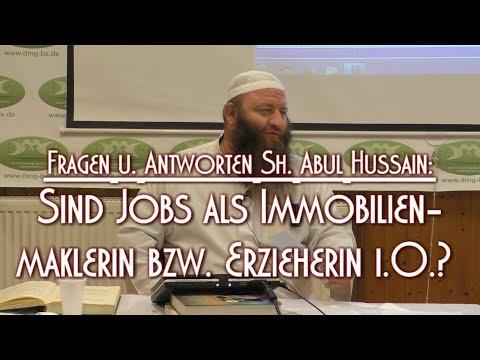 SIND JOBS ALS IMMOBILIENMAKLERIN BZW. ERZIEHERIN I.O.? mit Sh. Abul Hussain am 17.11.2018 in BS