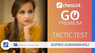 Miss Tactics Test with IM Sopiko Guramishvili - June 8, 2018