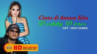 Deddy Dores Feat Nella Kharisma Cinta Diantara Kita