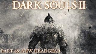 Dark Souls II - Part 48: New Headgear