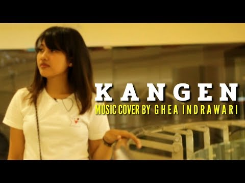 KANGEN cover music by GHEA INDRAWARI | VIDEO CLIP