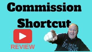 Commission Shortcut Review - Plus EXCLUSIVE BONUSES - (Commission Shortcut Review)