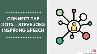 Connect the Dots | Steve Jobs Inspiring Speech
