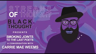 """Streams Of Thought Presents: """"smoking Joints To The Last Poets"""" A Conversation With Carrie Mae Weems"""