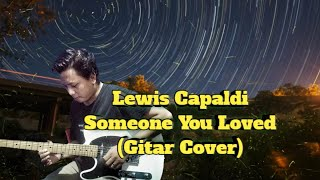 Lewis Capaldi - Someone You Loved (Gitar Cover)