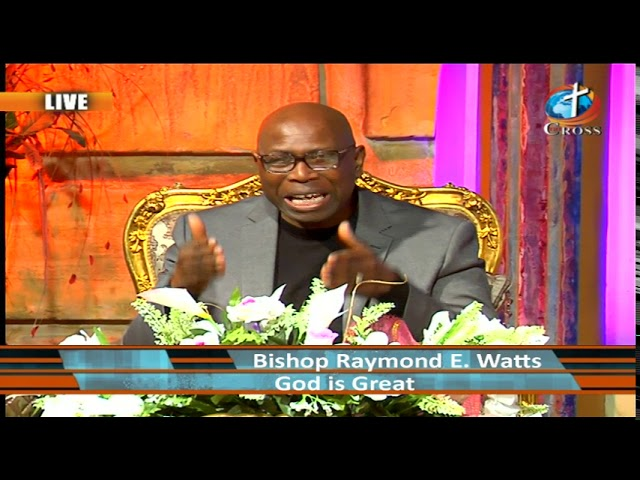 God Is Great with Bishop Raymond E. Watts 03-11-2019