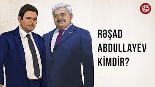 Rəşad Abdullayev kimdir? - BİOQRAFİYA