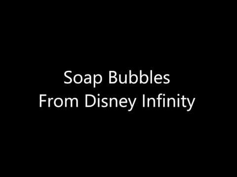 Soap Bubbles - Music From Disney Infinity 2.0