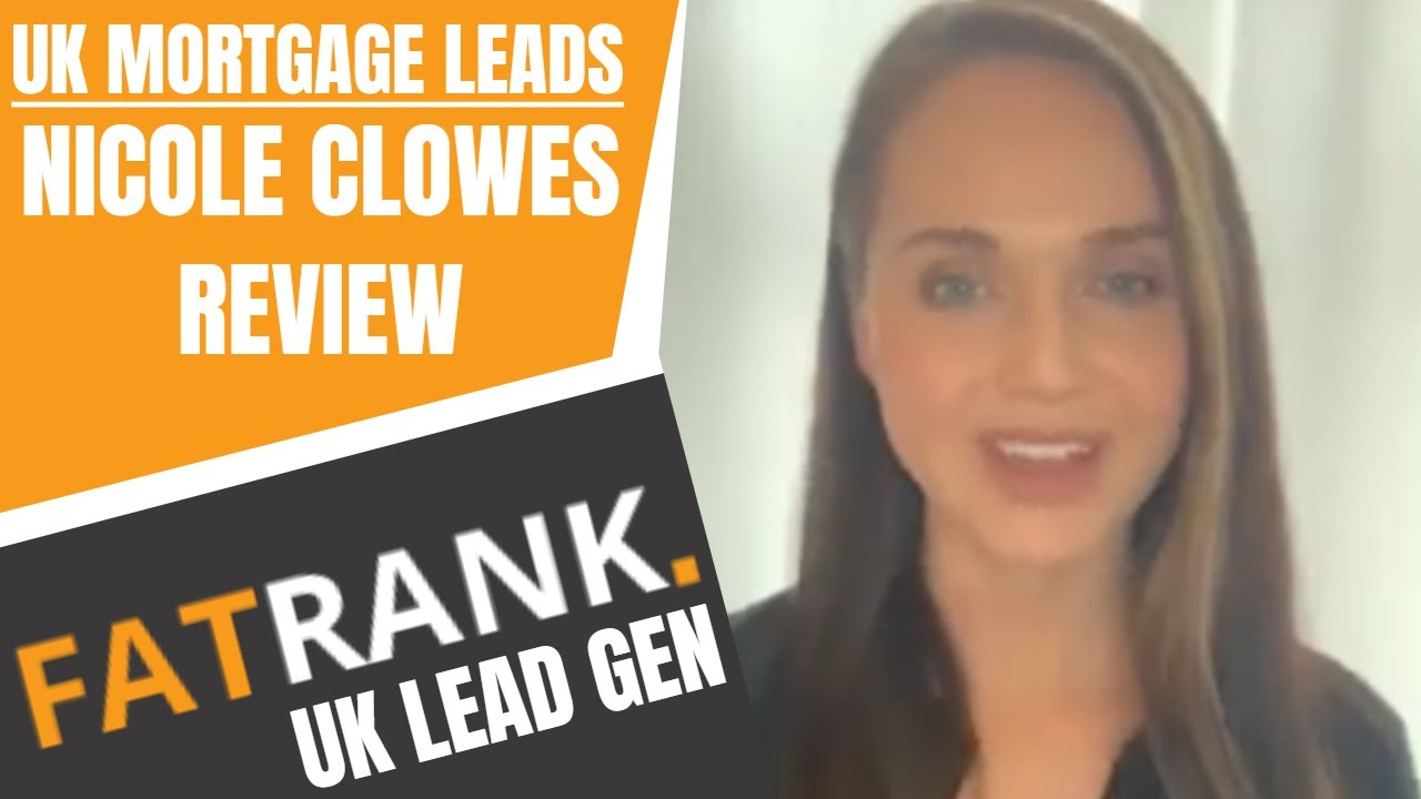 Download Nicole Clowes Review on FatRank Driving Mortgage Leads in the UK | Mortgage Lead Generation