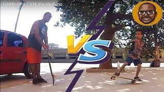 GAME OF S.K.A.T.E  Pai vs filho