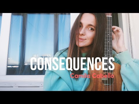 Camila Cabello - Consequences / Easy Ukulele Tutorial