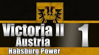 """Victoria 2 Austria """"Cutting off Prussia!"""" EP:1 [""""New"""" Patch]"""