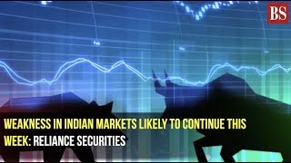 Weakness in Indian markets likely to continue this week: Reliance Securities