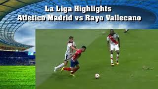 La Liga Highlights Atletico Madrid vs Rayo Vallecano