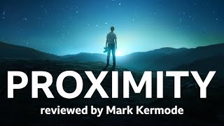 Proximity reviewed by Mark Kermode