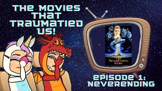 The Movies That Traumatized US! episode 1: Neverending