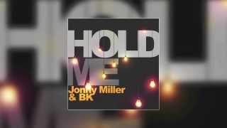 JONNY MILLER FT BK - Hold Me