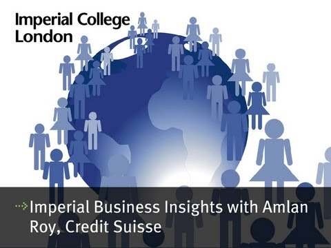 Imperial Business Insights with Amlan Roy, Credit Suisse