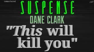 """This Will Kill You"" Joke is on DANE CLARK! • [remastered] • SUSPENSE Radio's Best Episodes"