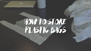 HOW TO STORE PLASTIC BAGS 🛍