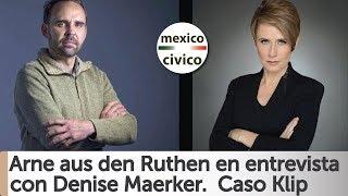 Arne aus den Ruthen entrevista con Denise Maerker. Caso Klip