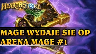MAGE WYDAJE SIĘ OP #1 - MAGE - Hearthstone Arena