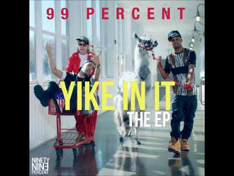 99 Percent - Yike In It - Prod By Themselves