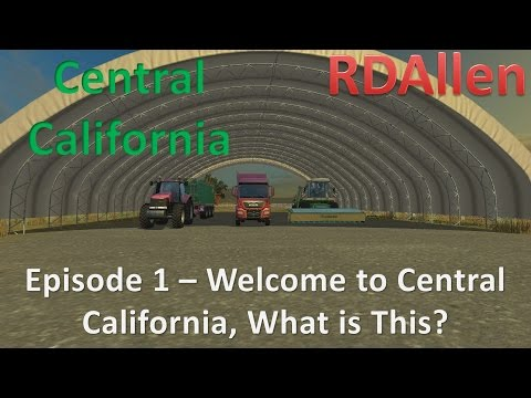 Farming Simulator 15 MP California E1 - Welcome to Central California, What is This?