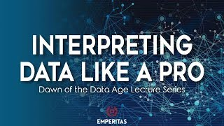 Interpreting Data Like a Pro - Dawn of The Data Age Lecture Series
