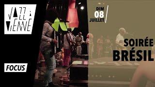 Focus - Soirée Brésil du 8 juillet au Théâtre Antique