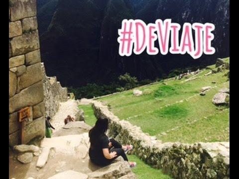 #DeViaje | MACHU PICCHU | CeCe♡Life