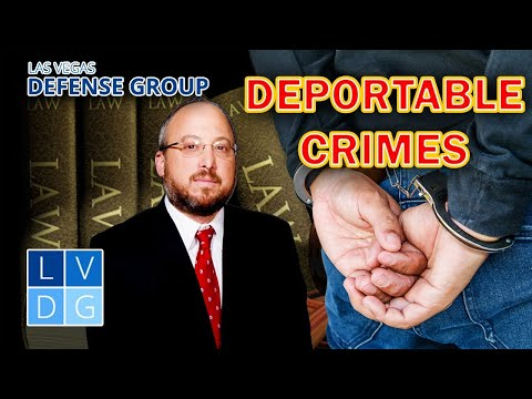 Crimes that can get a non-citizen deported from Nevada