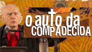 Ariano Suassuna • O Auto da Compadecida