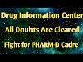 Full Details Of DRUG INFORMATION CENTER All Doubts Cleared | Fight For PHARM-D Cadre || Pharma Guide